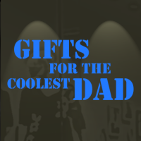 Gifts for the coolest dad