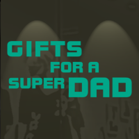 Gifts for a super dad